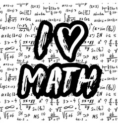 I love math lettering quote hand drawn vector