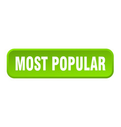 Most popular button most popular square 3d push vector
