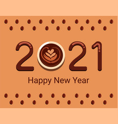 2021 happy new year with cafe coffee theme vector