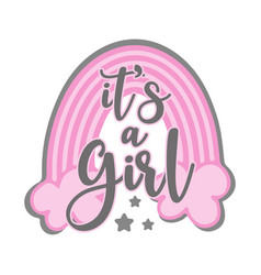 Its a girl - newborn greeting with pink rainbow vector