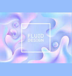 abstract 3d fluid shapes creative templates vector image