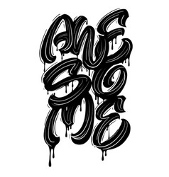 Awesome hand lettering design vector
