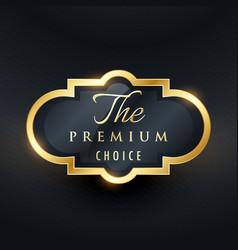stylish premium choice label design vector image