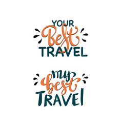 Best travel inspiration quotes lettering vector