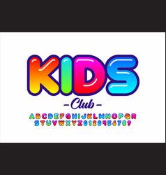 Colorful kids style font alphabet letters vector