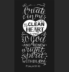 hand lettering with bible verse create in me a vector image