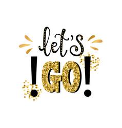 lets go slogan print vector image