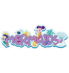 font design for word mermaids with two mermaids vector image