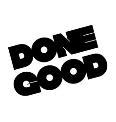 Done good stamp on white vector