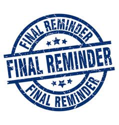 Final reminder blue round grunge stamp vector
