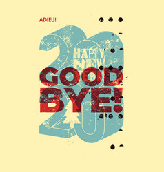 good bye 2020 typographic grunge christmas card vector image