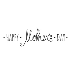 Happy mothers day handwriting inscription vector