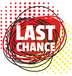 Last chance offer text promotion and discount vector