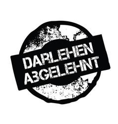 loan denied stamp in german vector image