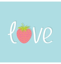 Word Love with strawberry and leaf Flat design vector image vector image