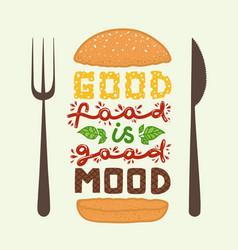 Burger quotes good food is good mood vector
