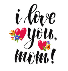 poster with lettering i love you mom vector image