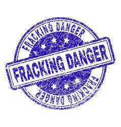 Scratched textured fracking danger stamp seal vector
