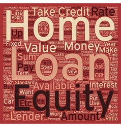 Home Equity Loan text background wordcloud concept vector image vector image