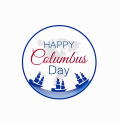 Happy columbus day discoverer america vector