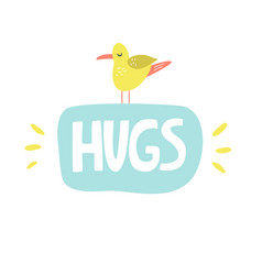 Mischievous lettering text hugs with funny seagull vector