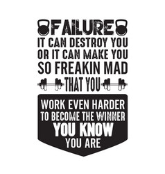 Fitness quote failure it can destroy you vector