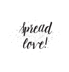Spread love inscription Greeting card with vector image
