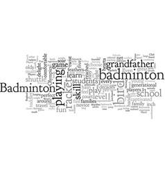 Badminton the sport everyone loves vector