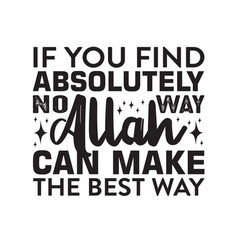 Muslim quote if you find absolutely no way allah vector
