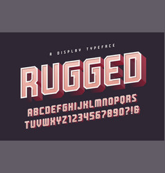 Rugged stylish 3d display typeface font vector