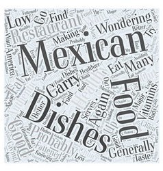 How Healthy is Mexican Food Word Cloud Concept vector image