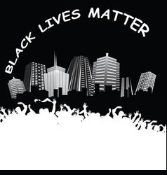 black lives matter demonstration in a city vector image