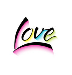 love colorful lettering phrase calligraphy vector image