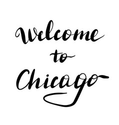 welcome to chicago lettering inscription vector image
