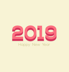happy new year 2019 3d with shadow year pig 2019 vector image