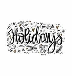 holidays hand drawn phrase greeting card ink vector image