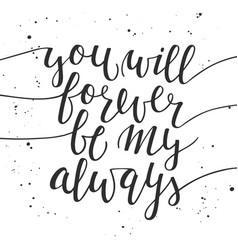 You will be forever be my always modern ink brush vector