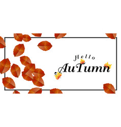 hello autumn falling leaves square frame backgroun vector image
