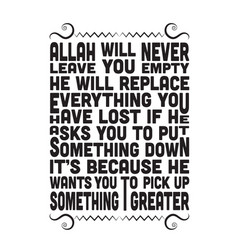 Muslim quote allah will never leave you empty vector