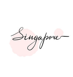 hand written lettering inscription singapore vector image