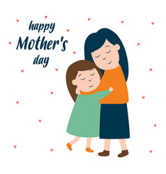 Mothers day card with mom hugs daughter vector