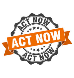 Act now stamp sign seal vector