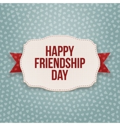 Happy Friendship Day greeting Text on Badge vector image