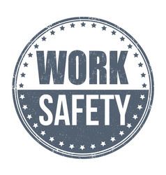 Work safety grunge rubber stamp vector