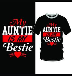Auntie is my bestie funny quotes vector