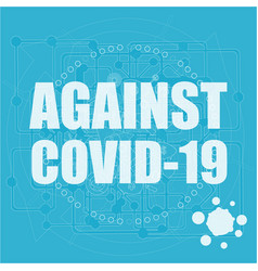 Against covid-19 coronavirus pandemic medical vector
