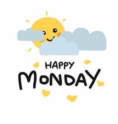 happy monday cute sun smile and cloud cartoon vector image