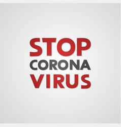Design stop coronavirus message vector