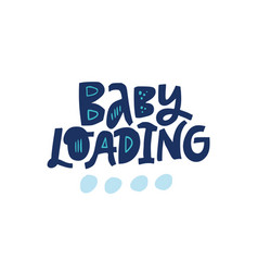 Baby loading lettering on white background vector