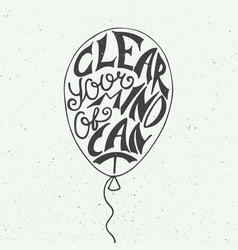Clear your mind cant on vintage background vector
